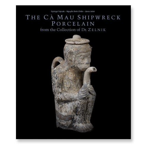 The Cà Mau Shipwreck Porcelain [vol. 1]